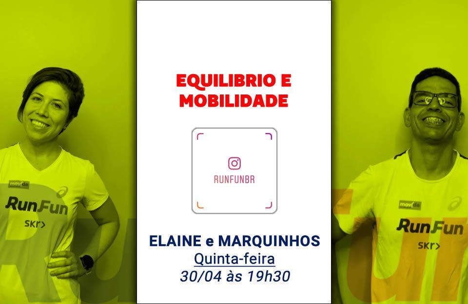 Lives RunFun Equilibrio Mobilidade Elaine Marquinhos - 30-04